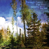 'Through Forest For Rest' mixed by Relict @Neparasti Te Bauderos 29aug008