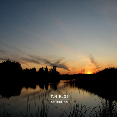 T.N.K.D! – Reflection